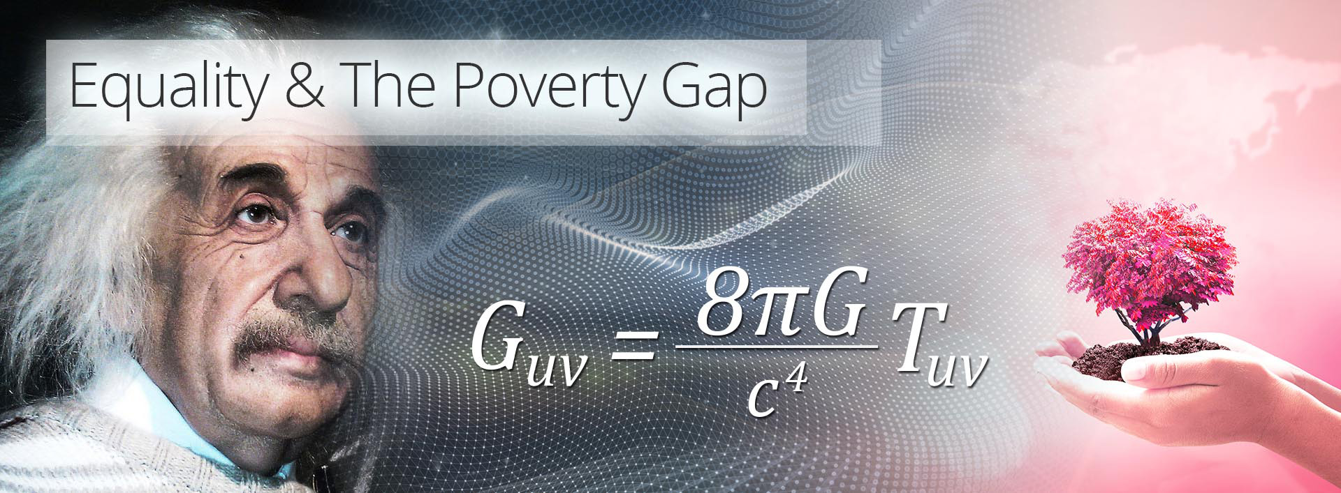 equality & the poverty gap - the theory of everything