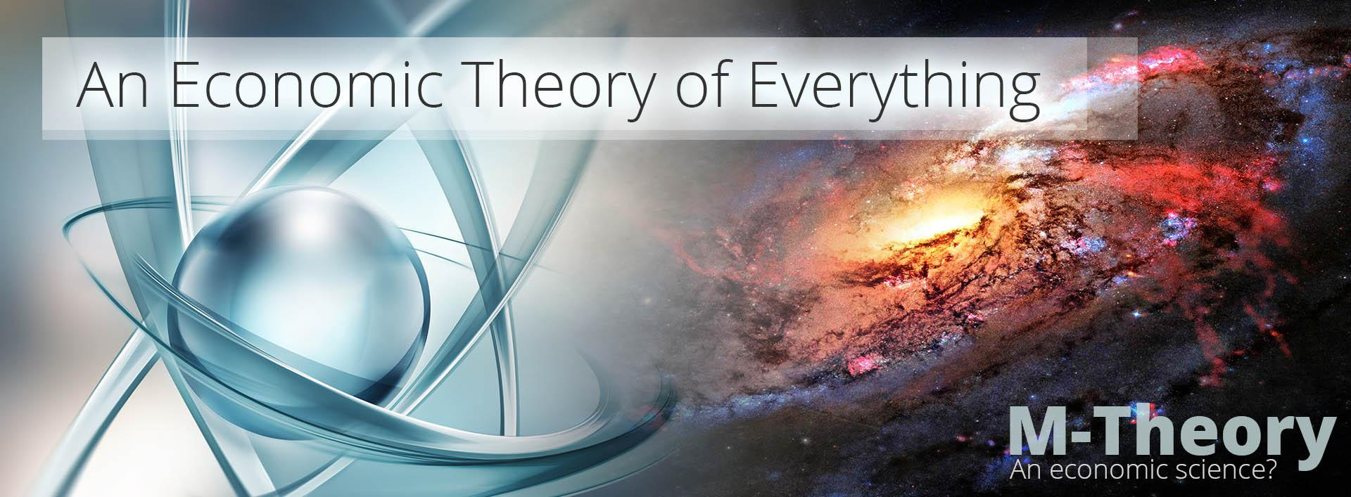 An Economic Theory of Everything