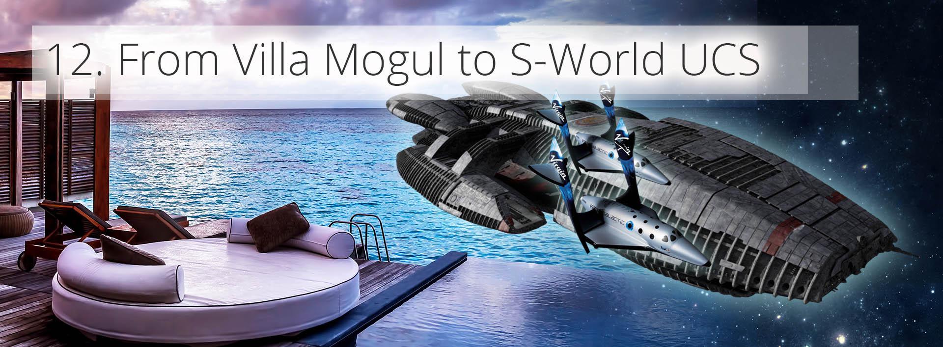 From Villa Mogul to S-Worls UCS