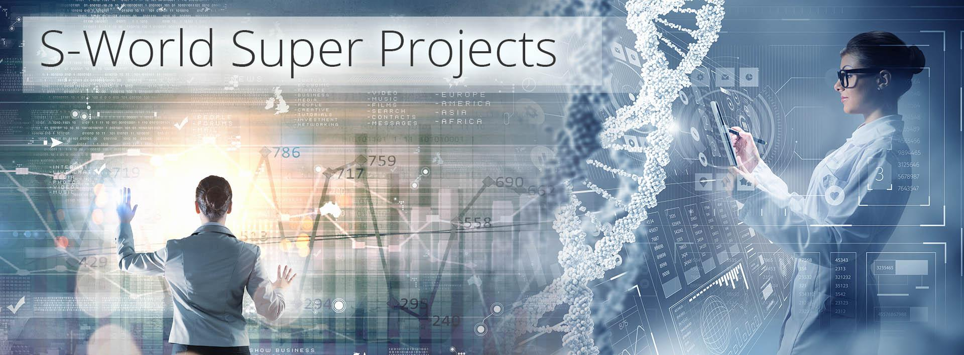 S-World Super Projects